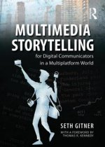 Multimedia Storytelling for Digital Communicators in a Multi