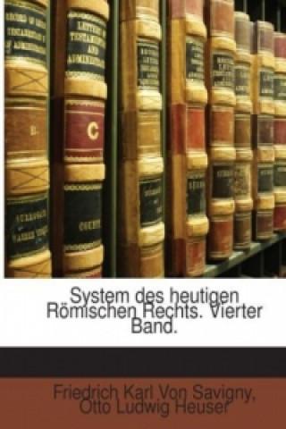 System des heutigen Römischen Rechts. Vierter Band.