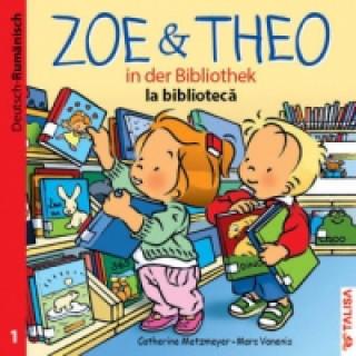 Zoe & Theo in der Bibliothek, Deutsch-Rumänisch. Zoe & Theo, la biblioteca