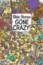 Bible Stories Gone Crazy!