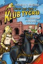 Klub Tygrů Gladiátorův zlatý poklad
