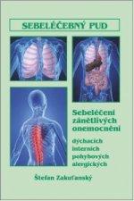 Sebeléčebný pud: sebeléčení zánětlivých onemocnění - dýchacích, interních, pohybových, alergických
