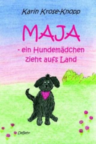 Maja - ein Hundemädchen ziehts aufs Land