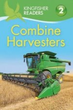 Kingfisher Readers: Combine Harvesters (Level 2 Beginning to