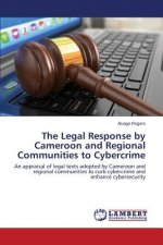 The Legal Response by Cameroon and Regional Communities to Cybercrime