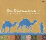 Die Karawane, 2 Audio-CDs. Tl.1
