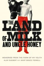 Land of Milk and Uncle Honey