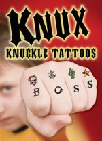 Knux -- Knuckle Tattoos for Boys