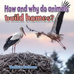 How and Why do Animals Build Homes?