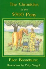 Chronicles of the $700 Pony
