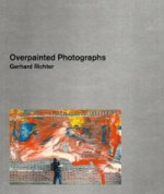 Gerhard Richter: A Comprehensive Catalogue of the Overpainted Photographs
