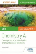 OCR Chemistry A Student Guide 1: Development of Practical Skills and Foundations in Chemistry