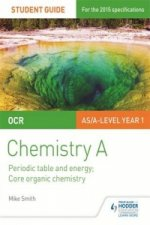 OCR Chemistry A Student Guide 2: Periodic Table and Energy; Core Organic Chemistry