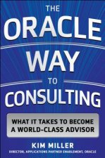 Oracle Way to Consulting: What it Takes to Become a World-Cl