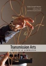 Transmission Arts: Artists and Airwaves