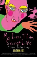 My Less Than Secret Life