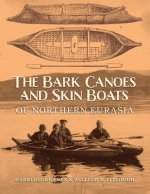 Bark Canoes and Skin Boats of Northern Eurasia