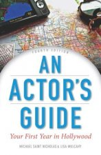 Actor's Guide: Your First Year in Hollywood