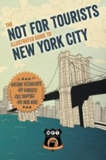 Not for Tourists Illustrated Guide to New York City