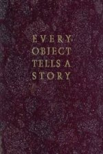 Every Object Tells A Story