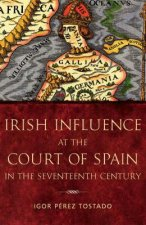 Irish Influence at the Court of Spain in the Seventeenth Cen