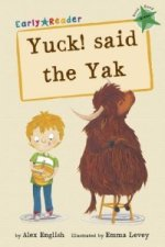 Yuck! Said the Yak Early Reader