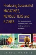 Producing Successful Magazines, Newsletters and E-zines