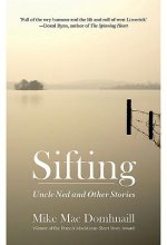 Sifting: Uncle Ned & Other Stories
