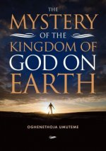 Mystery of the Kingdom of God on Earth