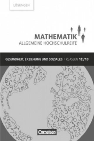 Gesundheit, Erziehung und Soziales, Klassen 12/13, Lösungen zum Schülerbuch