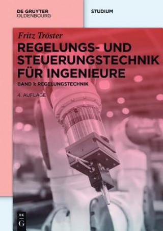 Regelungs- und Steuerungstechnik für Ingenieure. Bd.1