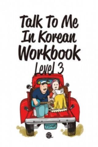Talk To Me In Korean Workbook Level 3