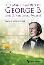 Magic Garden of George B and Other Logic Puzzles