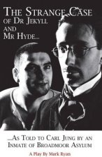 Strange Case of Dr Jekyll and Mr Hyde as Told to Carl Jung b