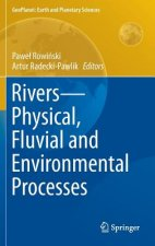 Rivers - Physical, Fluvial and Environmental Processes