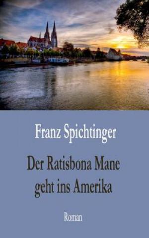 Ratisbona Mane geht ins Amerika