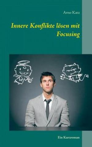 Innere Konflikte loesen mit Focusing