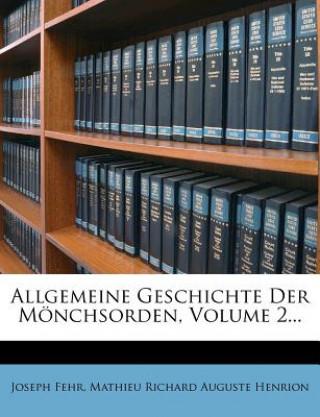 Allgemeine Geschichte Der Mönchsorden, Volume 2