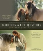 Building a Better Life Together - You and Your Horse