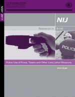 Police Use of Force, Tasers and Other Less-Lethal Weapons