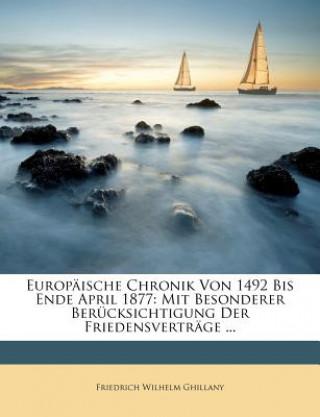Europäische Chronik Von 1492 Bis Ende April 1877: Mit Besonderer Berücksichtigung Der Friedensverträge