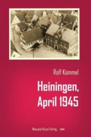 Heiningen, April 1945