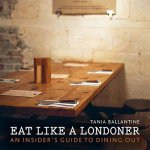 Eat Like a Londoner, An Insider's Guide to Dining Out