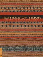 Textiles of Timor, Island in the Woven Sea