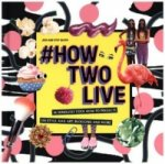 How Two Live