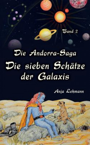 Andorra-Saga - Die sieben Schatze der Galaxis