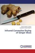 Infrared Convective Drying of Ginger Slices