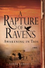 Rapture of Ravens: Awakening in Taos