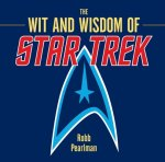 Wit and Wisdom of Star Trek