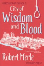 Fortunes of France: City of Wisdom and Blood